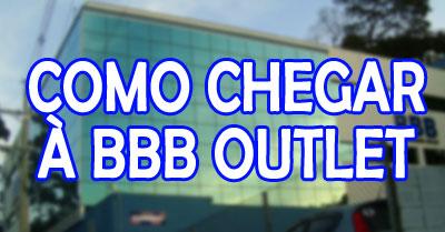 BBB Outlet: como chegar